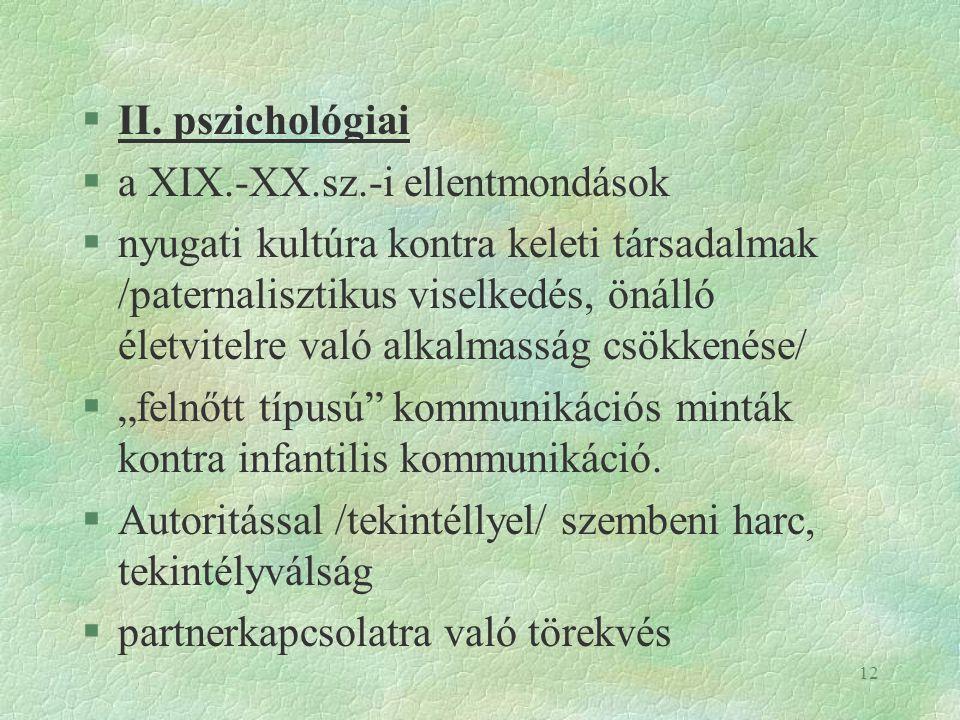 II. pszichológiai a XIX.-XX.sz.-i ellentmondások.