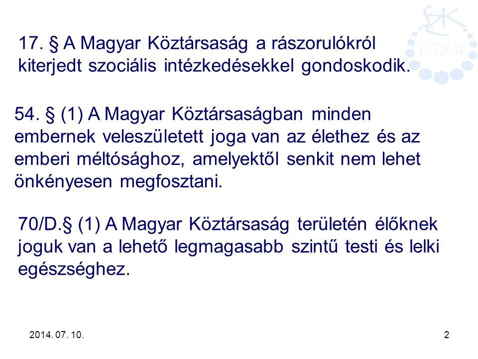 17. § A Magyar Köztársaság a rászorulókról