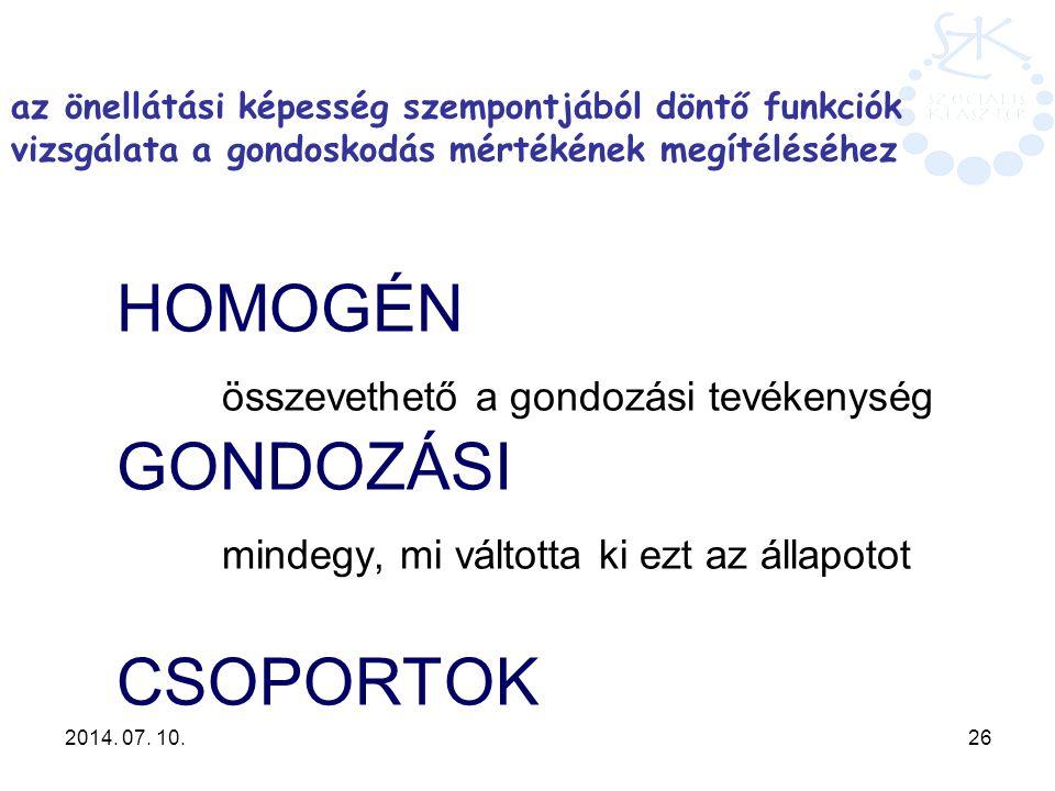 HOMOGÉN. összevethető a gondozási tevékenység. GONDOZÁSI