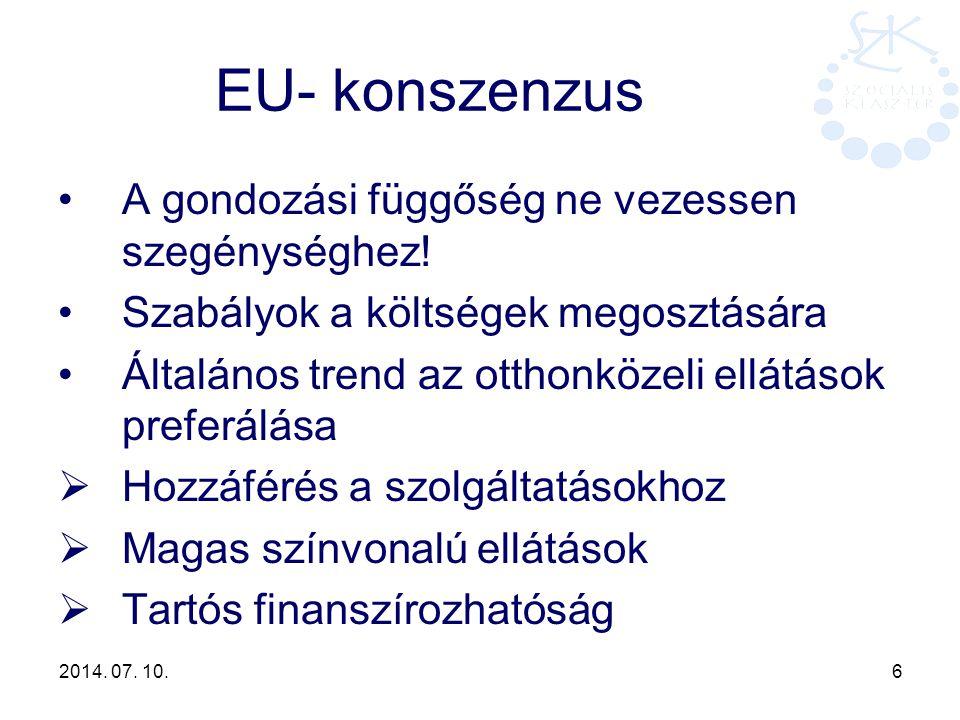 EU- konszenzus A gondozási függőség ne vezessen szegénységhez!