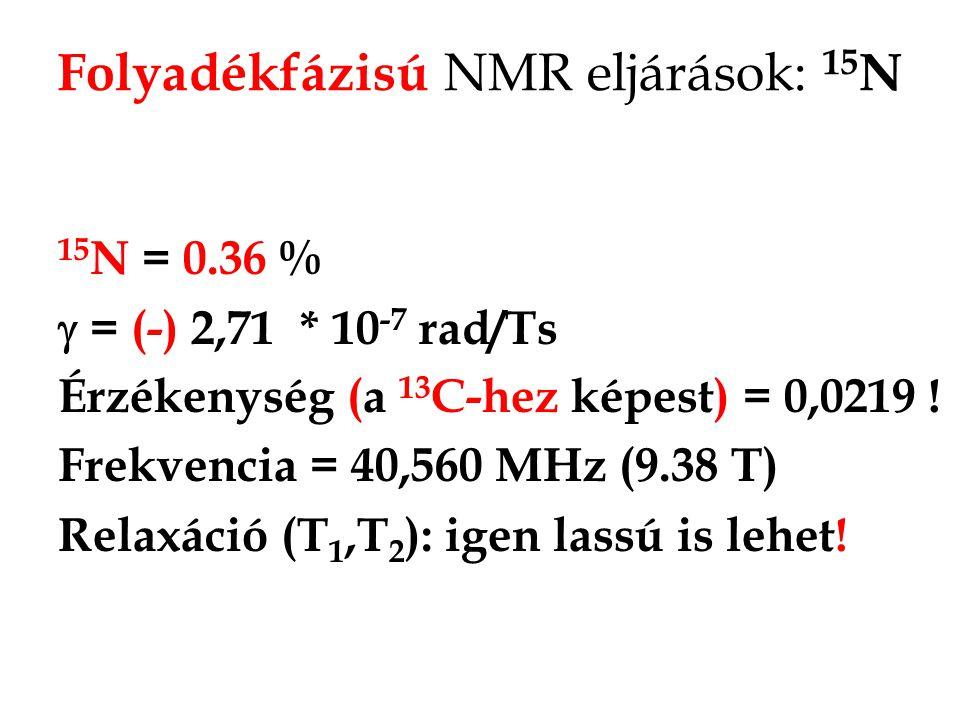 Folyadékfázisú NMR eljárások: 15N