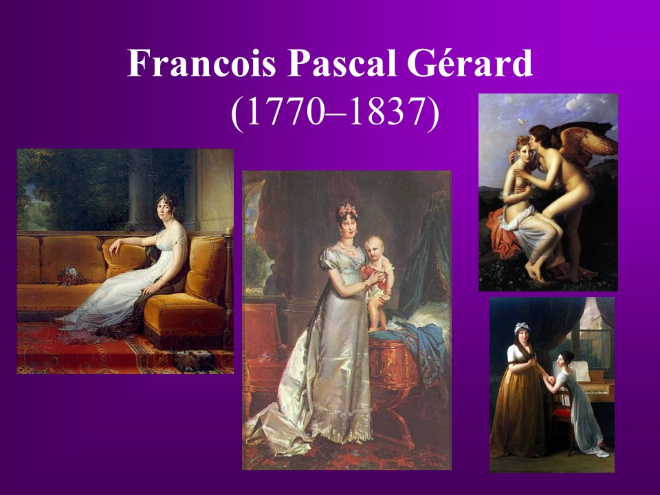 Francois Pascal Gérard (1770–1837)