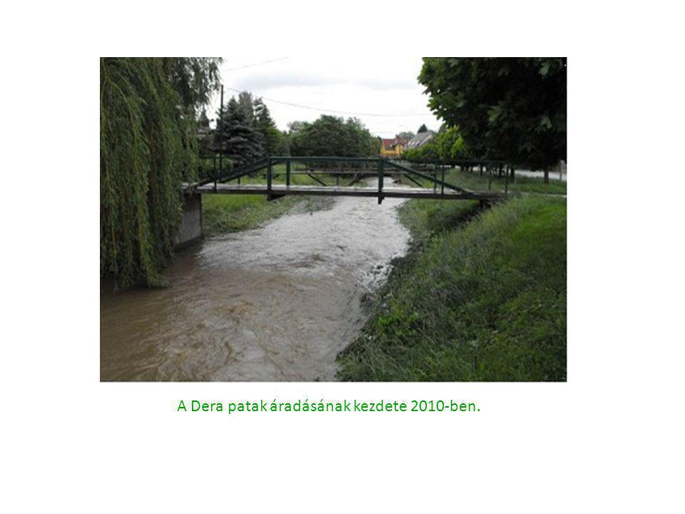 A Dera patak áradásának kezdete 2010-ben.