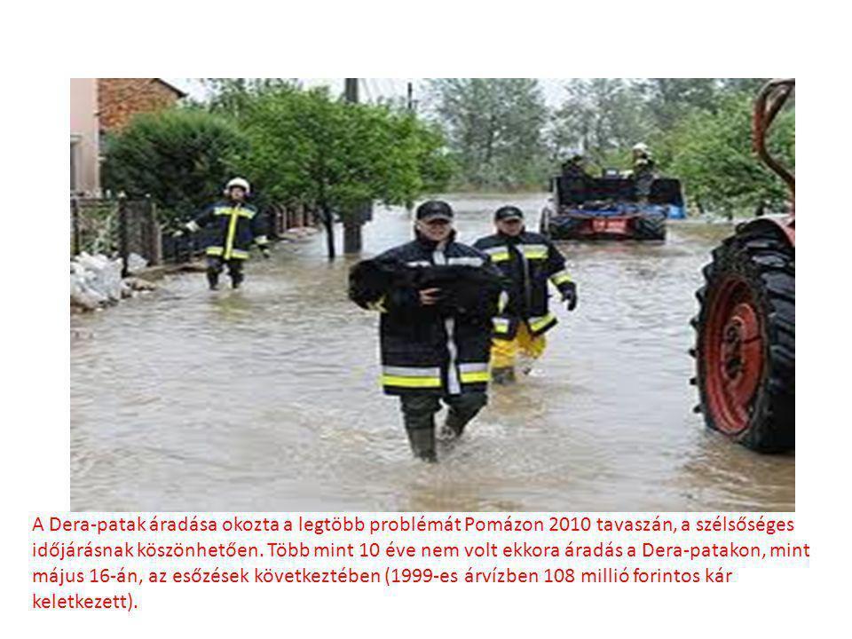 A Dera-patak áradása okozta a legtöbb problémát Pomázon 2010 tavaszán, a szélsőséges időjárásnak köszönhetően. Több mint 10 éve nem volt ekkora áradás a Dera-patakon, mint május 16-án, az esőzések következtében (1999-es árvízben 108 millió forintos kár keletkezett).