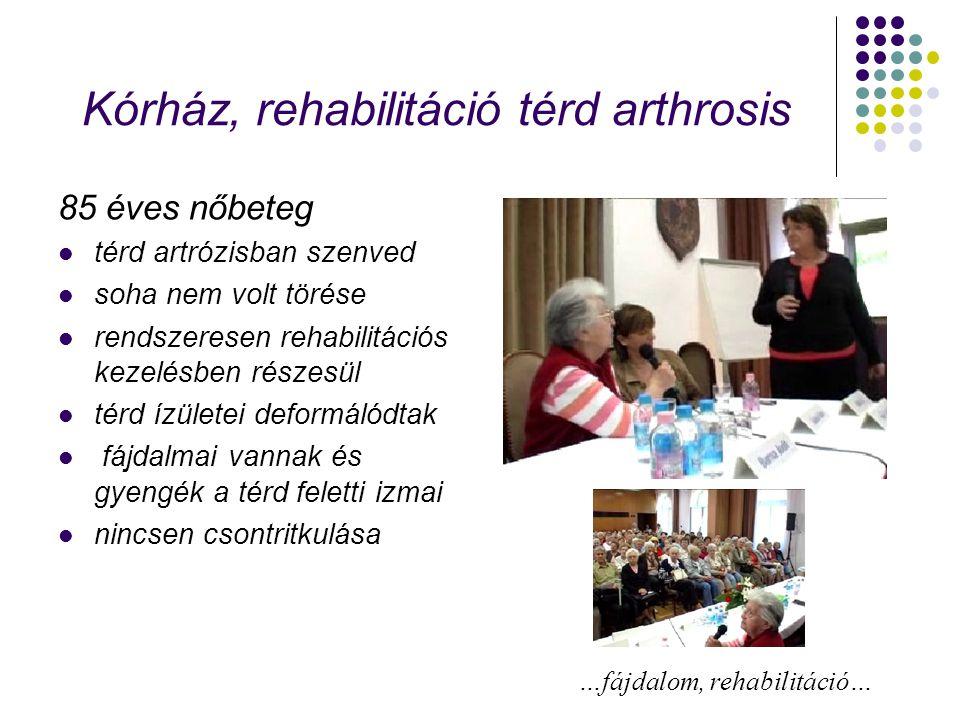 Kórház, rehabilitáció térd arthrosis