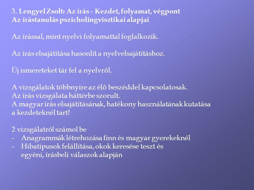 3. Lengyel Zsolt: Az írás - Kezdet, folyamat, végpont