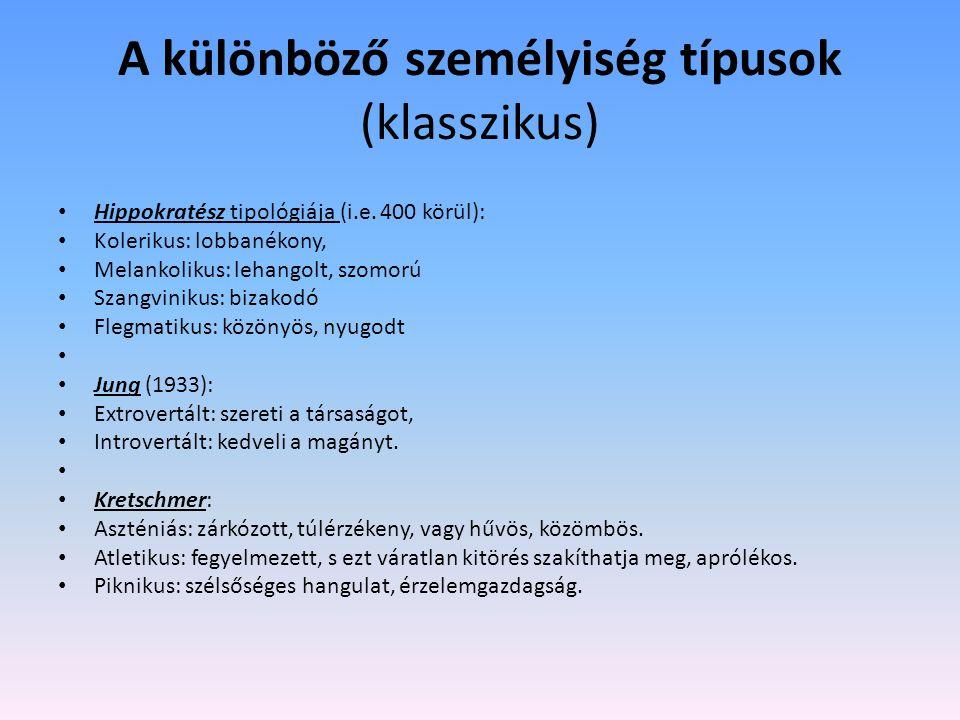 A különböző személyiség típusok (klasszikus)