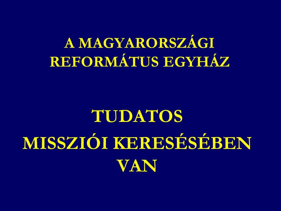 A MAGYARORSZÁGI REFORMÁTUS EGYHÁZ