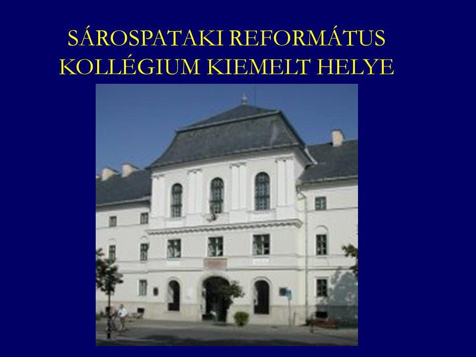 SÁROSPATAKI REFORMÁTUS KOLLÉGIUM KIEMELT HELYE