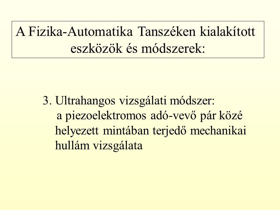 A Fizika-Automatika Tanszéken kialakított eszközök és módszerek: