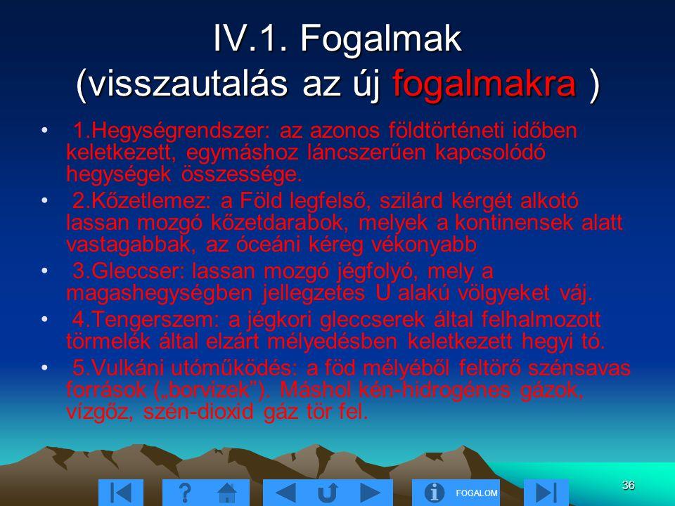 IV.1. Fogalmak (visszautalás az új fogalmakra )