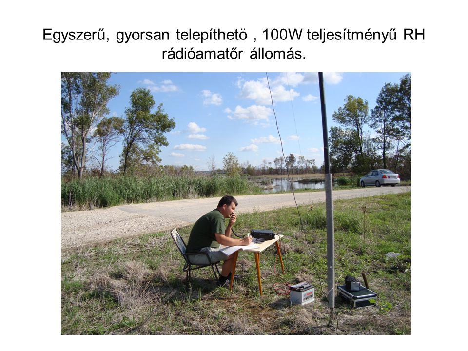 Egyszerű, gyorsan telepíthetö , 100W teljesítményű RH rádióamatőr állomás.