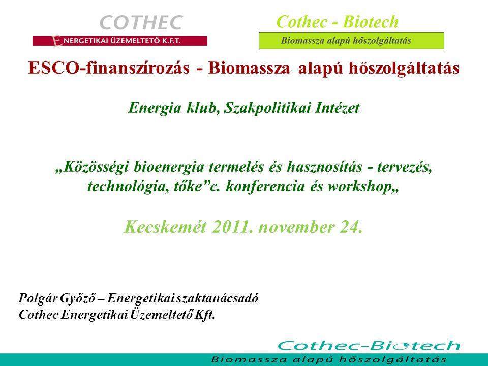 ESCO-finanszírozás - Biomassza alapú hőszolgáltatás