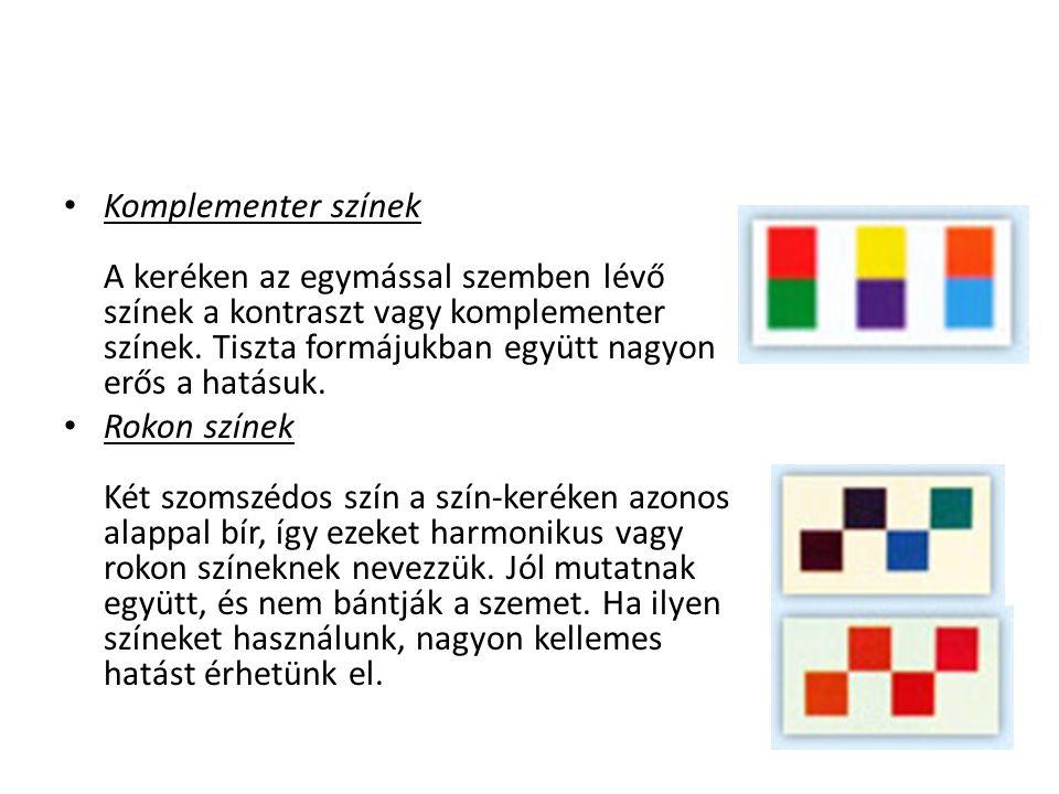 Komplementer színek A keréken az egymással szemben lévő színek a kontraszt vagy komplementer színek. Tiszta formájukban együtt nagyon erős a hatásuk.