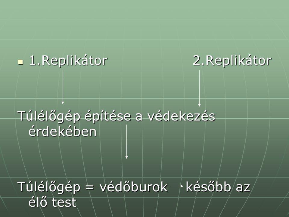 1.Replikátor 2.Replikátor