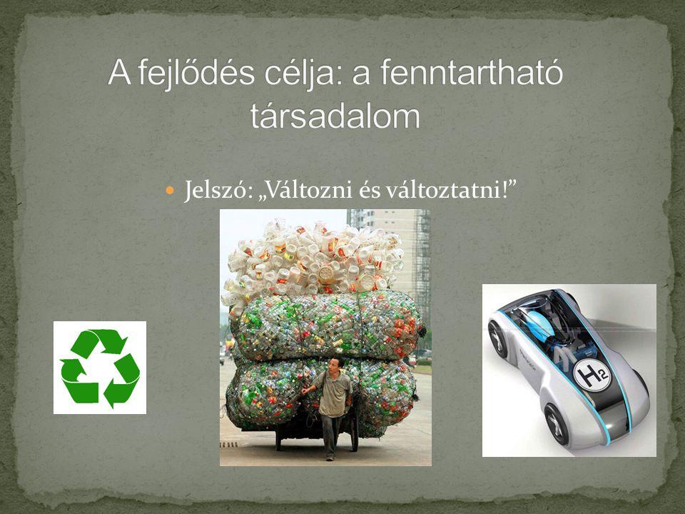 A fejlődés célja: a fenntartható társadalom