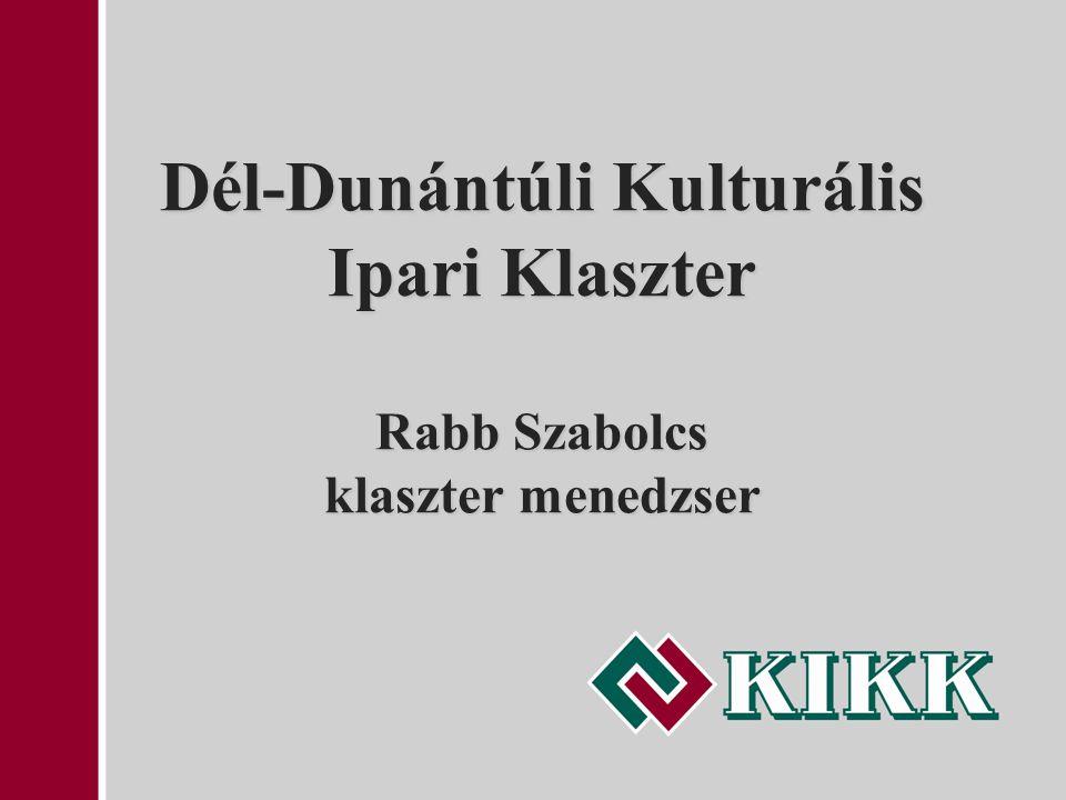 Dél-Dunántúli Kulturális Ipari Klaszter Rabb Szabolcs klaszter menedzser