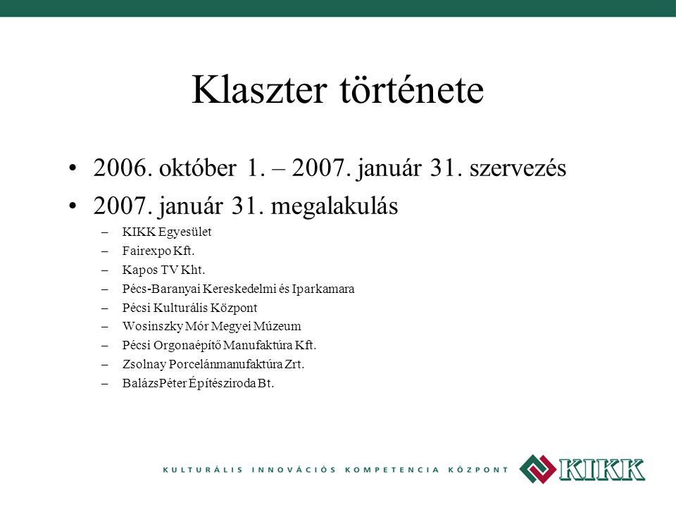 Klaszter története 2006. október 1. – 2007. január 31. szervezés