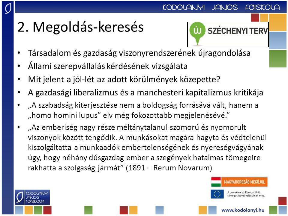 2. Megoldás-keresés Társadalom és gazdaság viszonyrendszerének újragondolása. Állami szerepvállalás kérdésének vizsgálata.