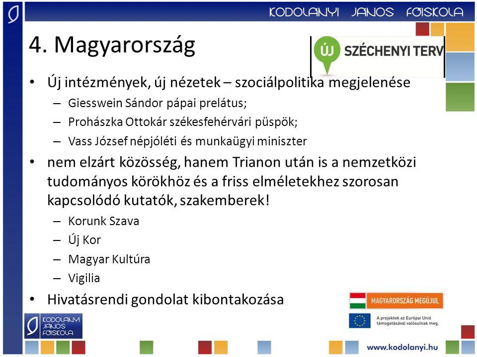 4. Magyarország Új intézmények, új nézetek – szociálpolitika megjelenése. Giesswein Sándor pápai prelátus;