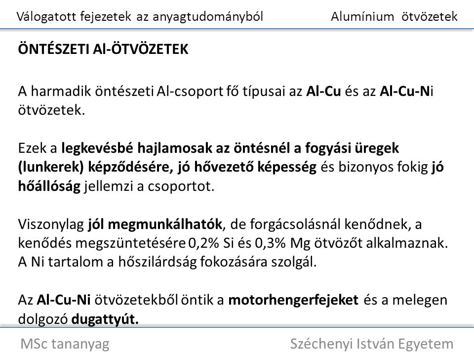 Válogatott fejezetek az anyagtudományból Alumínium ötvözetek