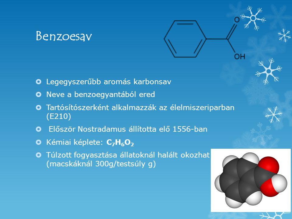 Benzoesav Legegyszerűbb aromás karbonsav Neve a benzoegyantából ered