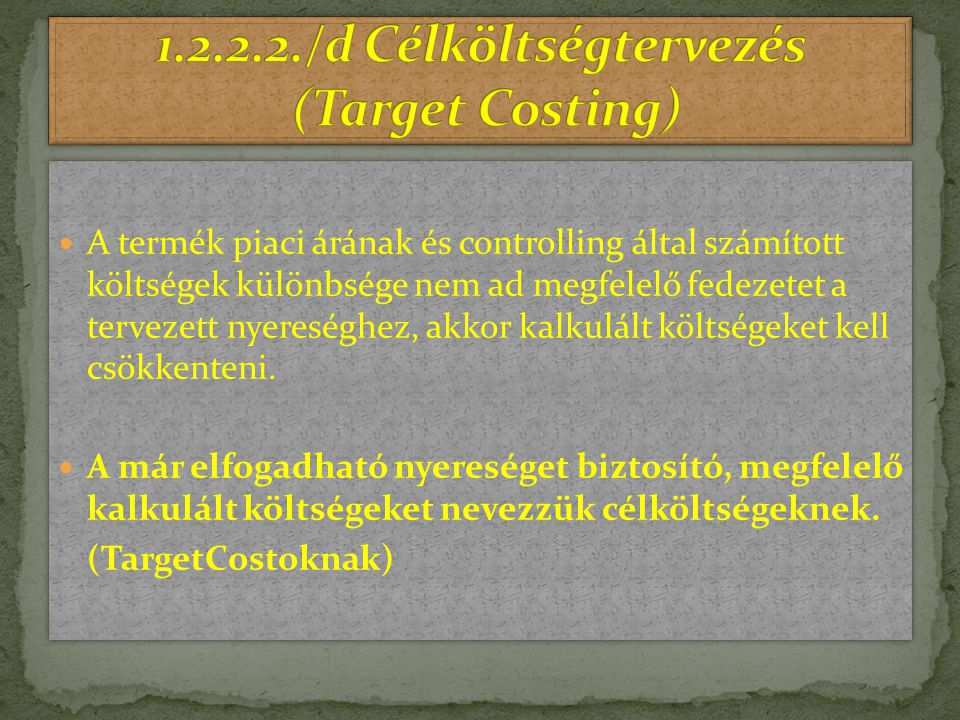 1.2.2.2./d Célköltségtervezés (Target Costing)