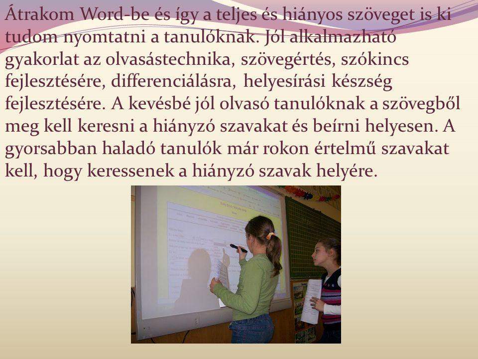 Átrakom Word-be és így a teljes és hiányos szöveget is ki tudom nyomtatni a tanulóknak.