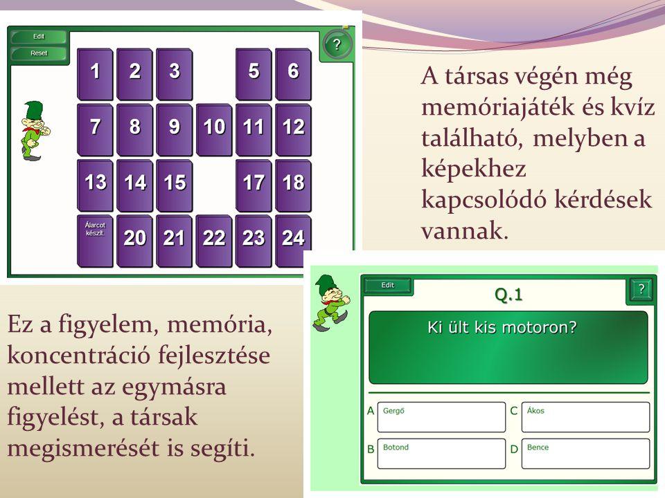 A társas végén még memóriajáték és kvíz található, melyben a képekhez kapcsolódó kérdések vannak.