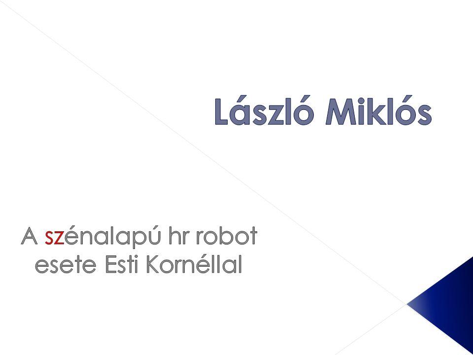 A szénalapú hr robot esete Esti Kornéllal