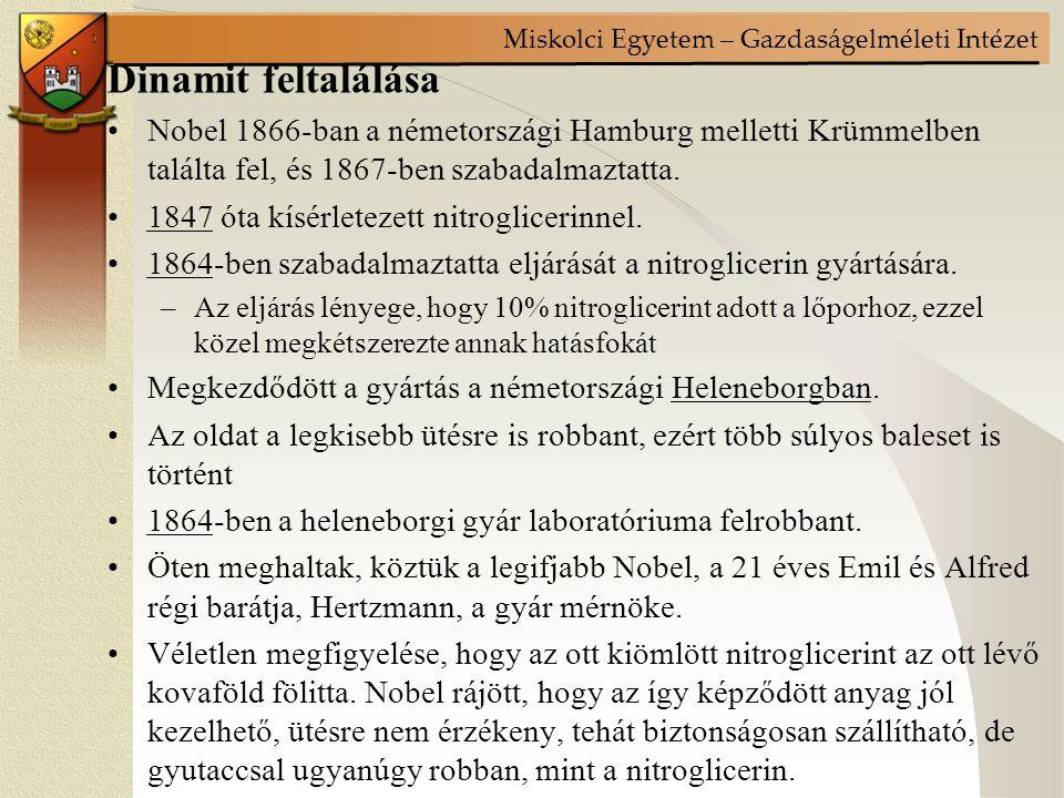 Dinamit feltalálása Nobel 1866-ban a németországi Hamburg melletti Krümmelben találta fel, és 1867-ben szabadalmaztatta.