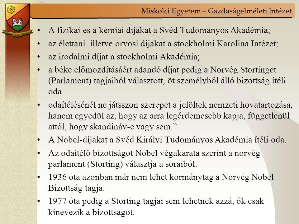 A fizikai és a kémiai díjakat a Svéd Tudományos Akadémia;