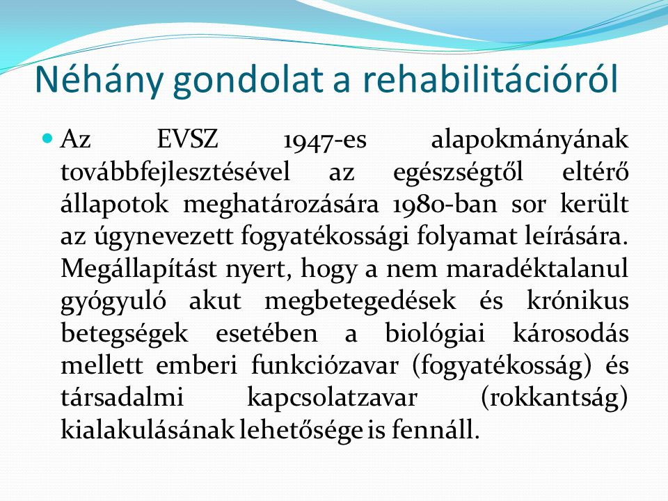 Néhány gondolat a rehabilitációról