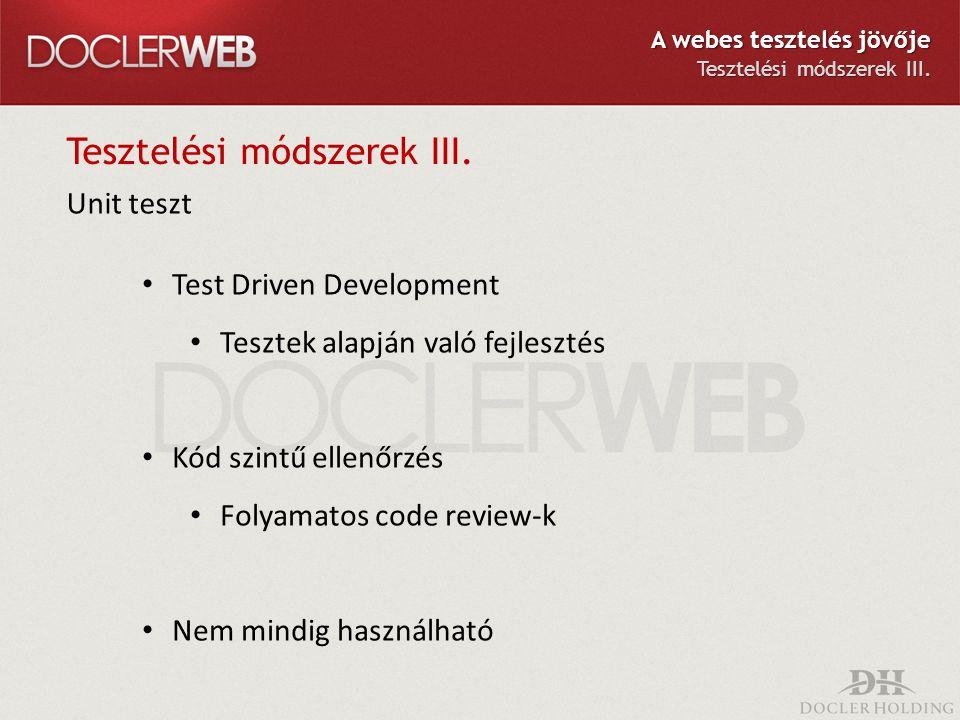 Tesztelési módszerek III.