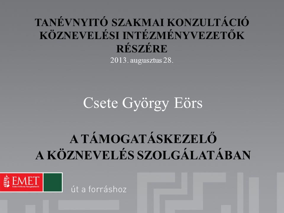 Csete György Eörs A TÁMOGATÁSKEZELŐ A KÖZNEVELÉS SZOLGÁLATÁBAN