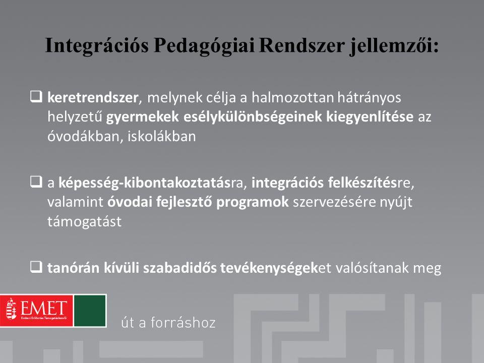 Integrációs Pedagógiai Rendszer jellemzői: