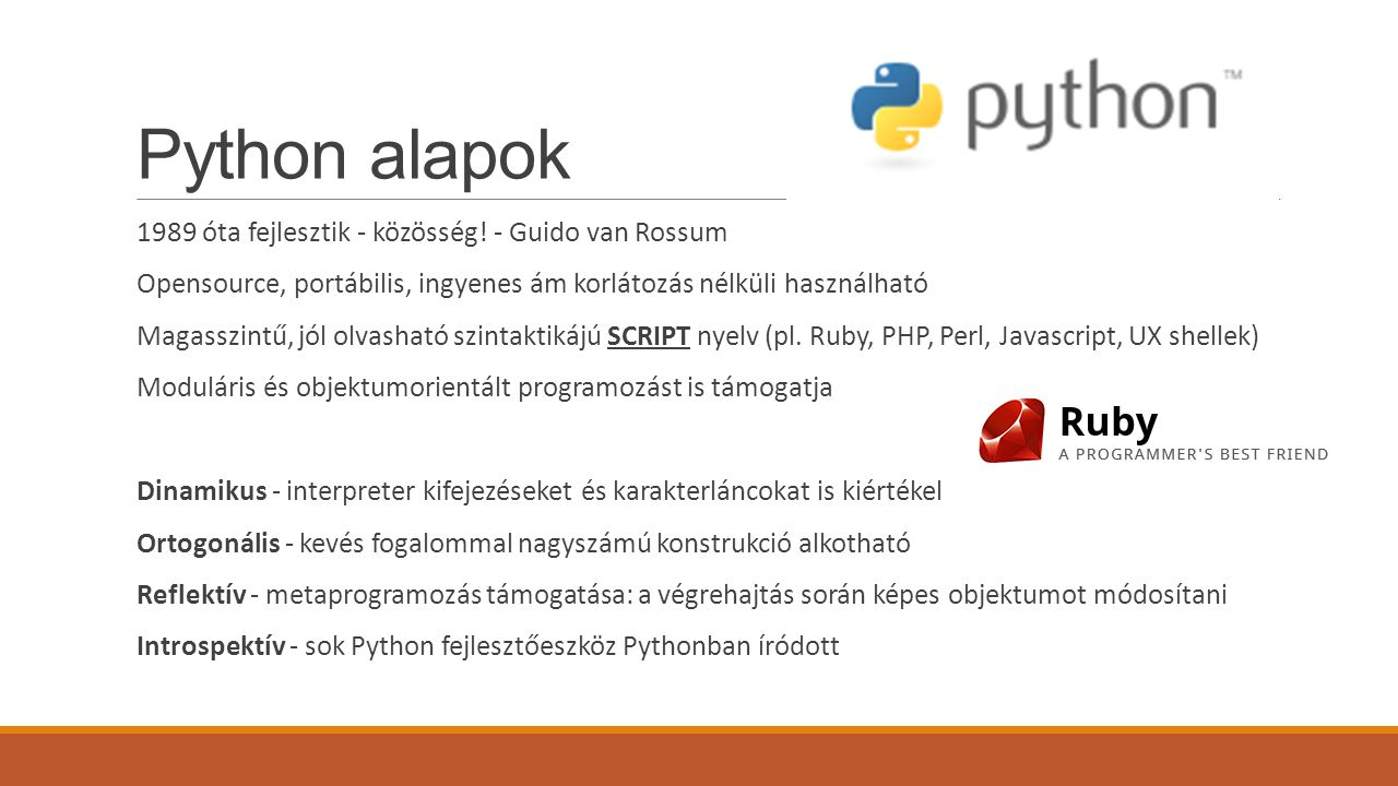 Python alapok 1989 óta fejlesztik - közösség! - Guido van Rossum