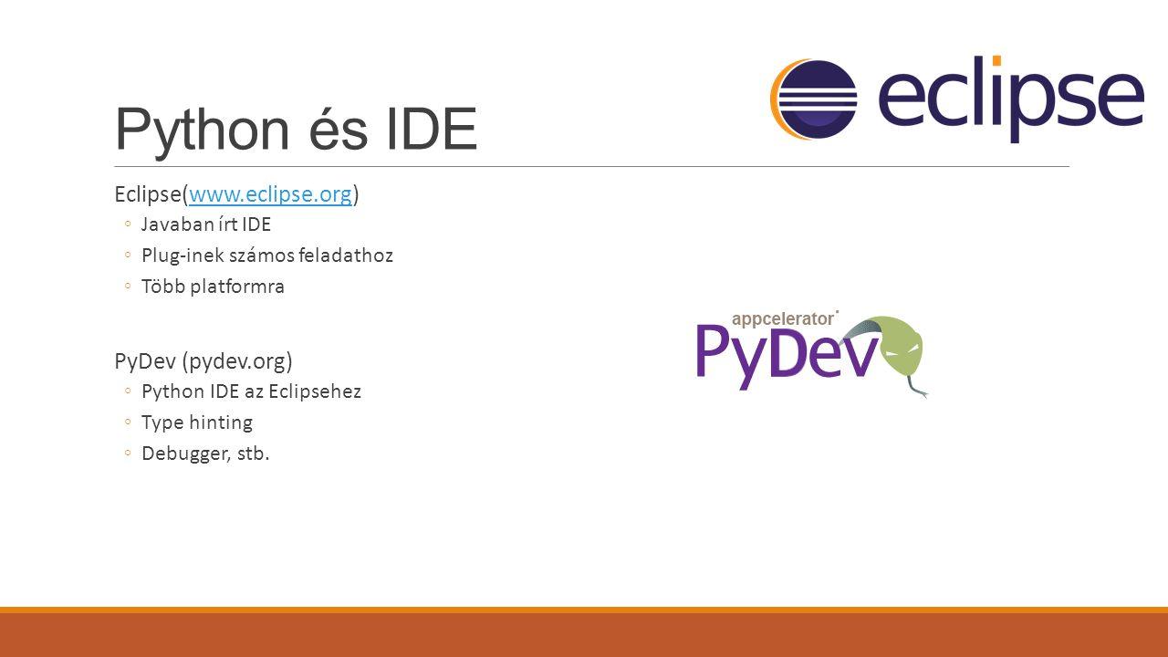 Python és IDE Eclipse(www.eclipse.org) PyDev (pydev.org)
