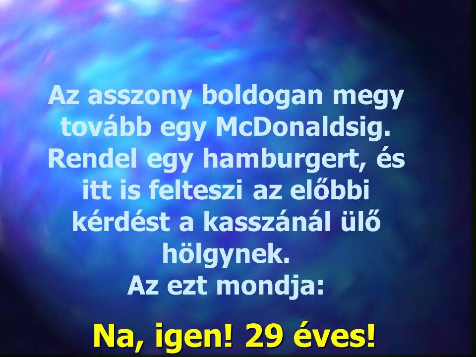 Az asszony boldogan megy tovább egy McDonaldsig.