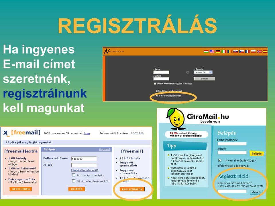 REGISZTRÁLÁS Ha ingyenes