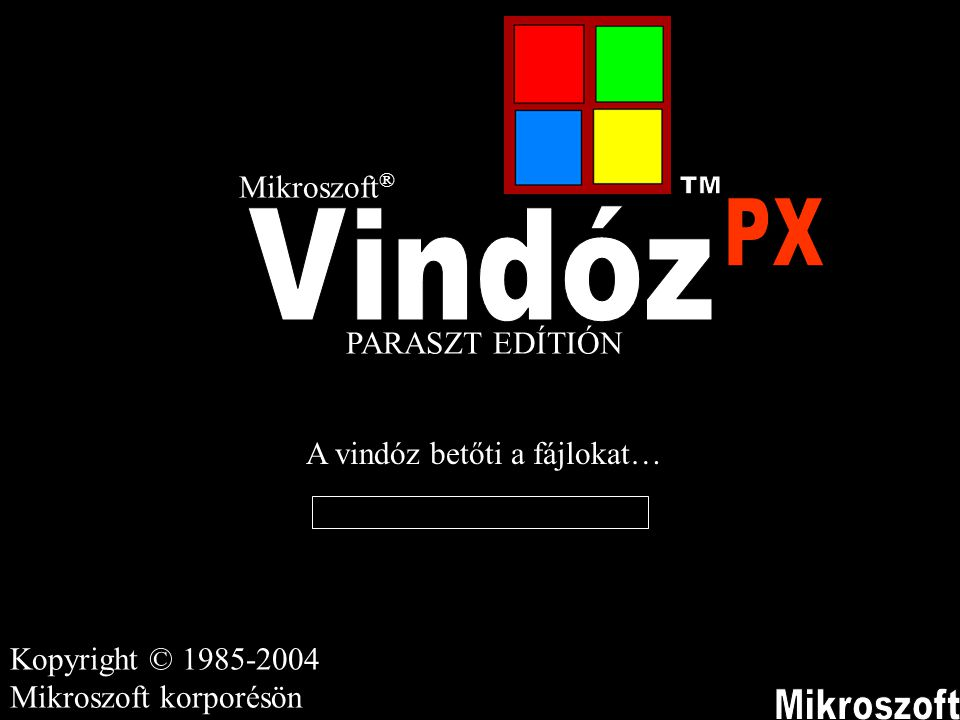 TM PX Vindóz Mikroszoft Mikroszoft® PARASZT EDÍTIÓN