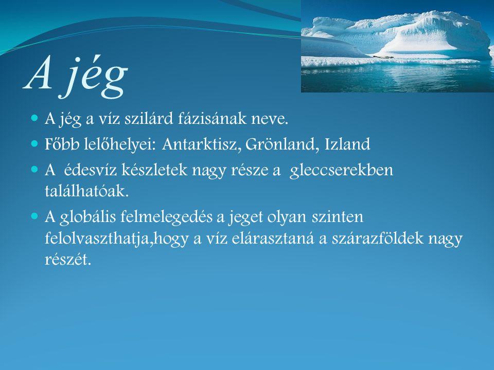 A jég A jég a víz szilárd fázisának neve.