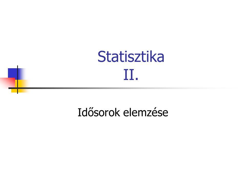 Statisztika II. Idősorok elemzése