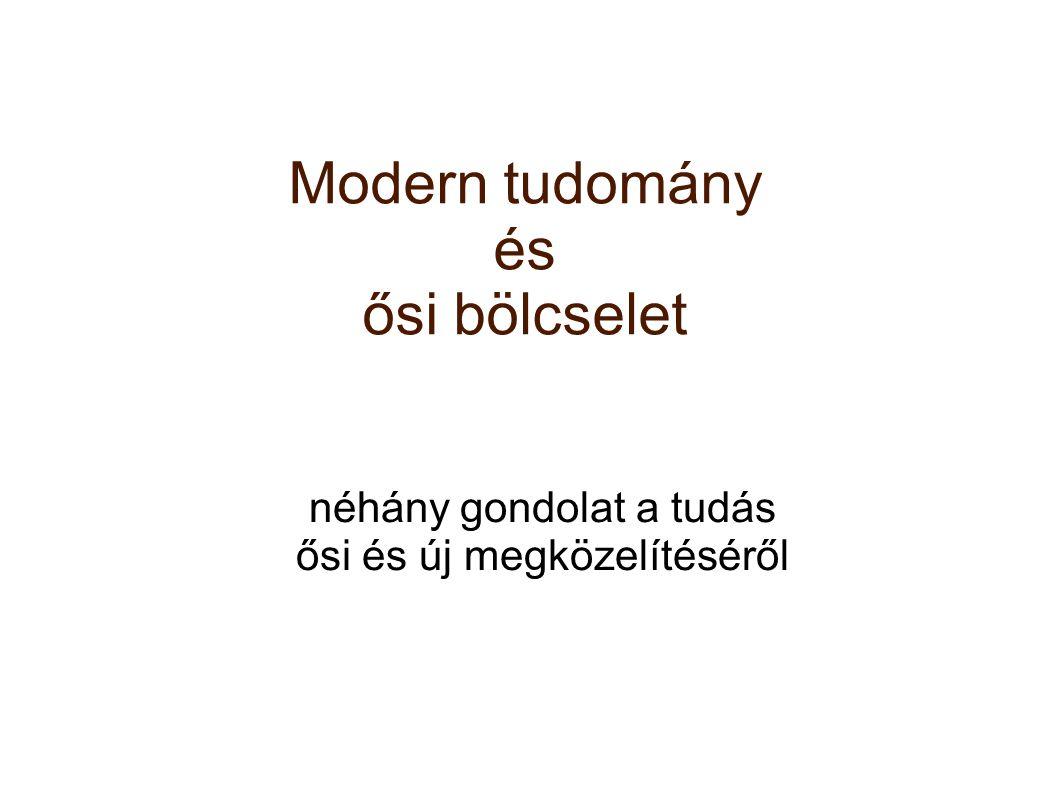 Modern tudomány és ősi bölcselet