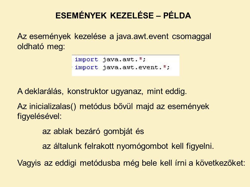 ESEMÉNYEK KEZELÉSE – PÉLDA