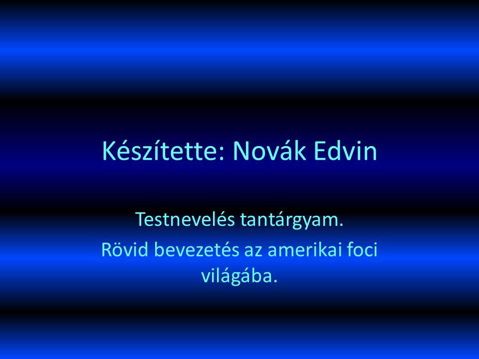 Készítette: Novák Edvin