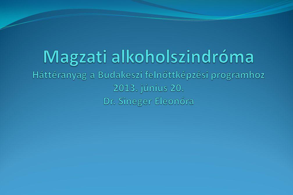 Magzati alkoholszindróma Háttéranyag a Budakeszi felnőttképzési programhoz 2013.
