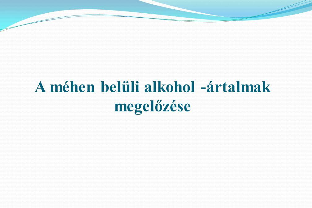 A méhen belüli alkohol -ártalmak megelőzése
