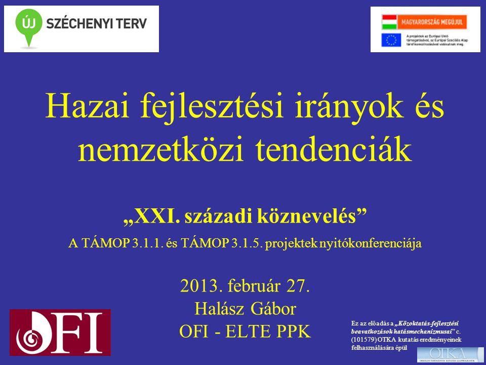 """Hazai fejlesztési irányok és nemzetközi tendenciák """"XXI"""