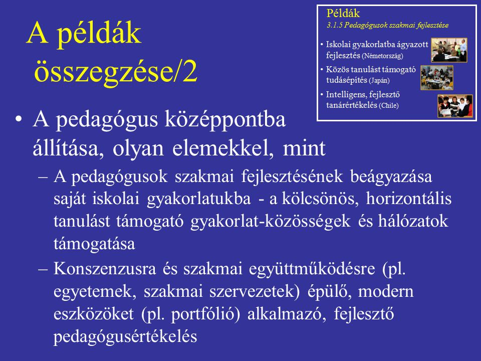 A példák összegzése/2 A pedagógus középpontba állítása, olyan elemekkel, mint.